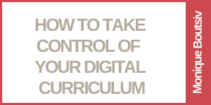 Take Control of Your Digital Curriculum