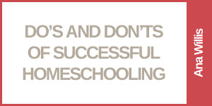Dos and Don'ts of Successful Homeschooling