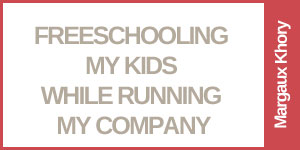 Freeschooling My Kids While Running My Company