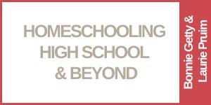 Homeschool High School & Beyond