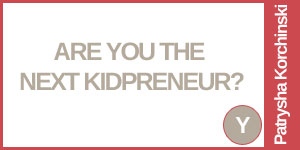 Are You The Next KidPreneur?