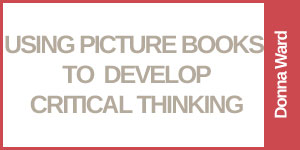 Using Picture Books to Develop Critical Thinking