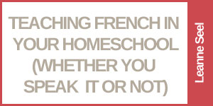 Teaching French In Your Homeschool