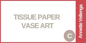 Tissue Paper Vases