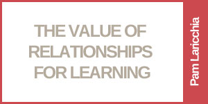 The Value of Relationships for Learning